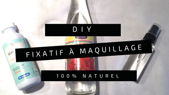 DIY: Fixateur de maquillage 100% naturel